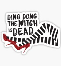 Ding Dong The Witch is Dead Sticker