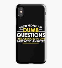 dumb question iPhone Case