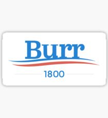 It's 1800 ladies, tell your husbands: Vote for Burr! Sticker