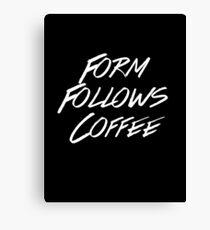 Form Follows Coffee v2 (BLACK) Canvas Print