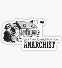 Your Friendly Neighbourhood Anarchist Sticker