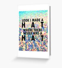 I Made A Hat Greeting Card