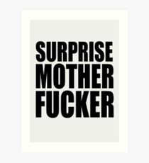 Surprise Mother Fucker Sticker Sergent Doakes funny quote saying Art Print