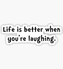 Life Better Laugh Sticker