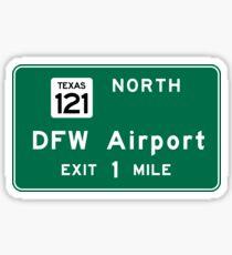 Dallas/Fort Worth International Airport (DFW), Road Sign, Texas Sticker