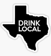 Texas Drink Local TX Sticker