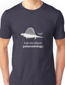Ask Me About Palaeontology Unisex T-Shirt