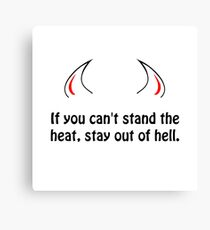 Stay Out Of Hell Canvas Print
