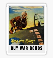 Keep him flying! Buy War Bonds Sticker