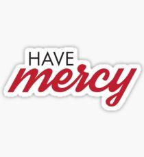 Have Mercy Sticker