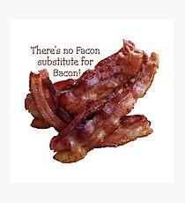No Facon Bacon! Photographic Print
