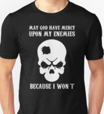 May God Have Mercy of My Enemies Unisex T-Shirt