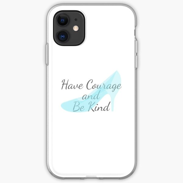 Have Courage and Be Kind iPhone Soft Case