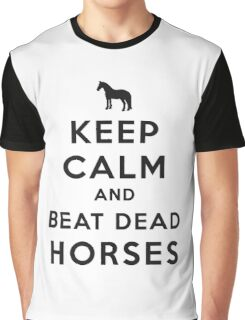 Keep Calm and Beat Dead Horses (Carry On Parody) - Black Graphic T-Shirt