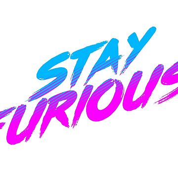 Stay Furious by universalfreak