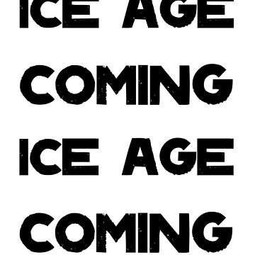 Ice Age Coming -Black by Aaran225
