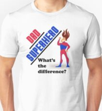 Dad Superhero What's the Difference? T-Shirt