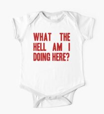 What The Hell Am I Doing Here? -Headline One Piece - Short Sleeve