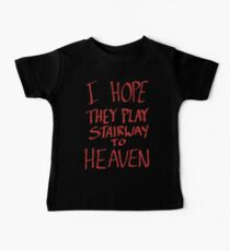 I Hope They Play Stairway to Heaven -Red Baby Tee