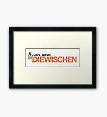 WIR SIND DIE DIEWISCHEN Framed Print