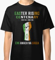 Easter Rising Centenary T Shirt 1916 - 2016 Classic T-Shirt