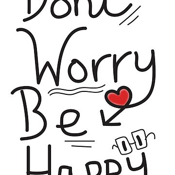 Don't Worry Be Happy by Bekah