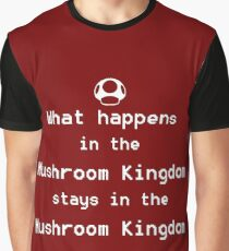 What happens in the Mushroom Kingdom... Graphic T-Shirt