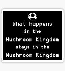 What happens in the Mushroom Kingdom... Sticker