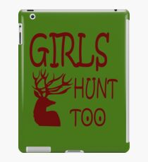 Girls Hunt too  iPad Case/Skin
