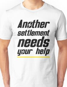 Another settlement needs your help Unisex T-Shirt