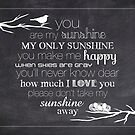 You Are My Sunshine – Nest – 4:5 – Chalkboard  by Janelle Wourms