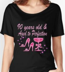 90 YEARS OLD AND AGED TO PERFECTION Women's Relaxed Fit T-Shirt