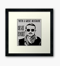 With a Great Mustache Framed Print