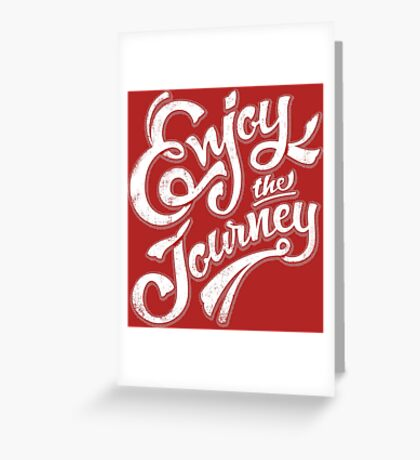Enjoy the Journey - Motivational Quote Lettering Design Greeting Card