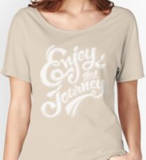 Enjoy the Journey - Motivational Quote Lettering Design Women's Relaxed Fit T-Shirt
