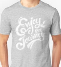 Enjoy the Journey - Motivational Quote Lettering Design Unisex T-Shirt