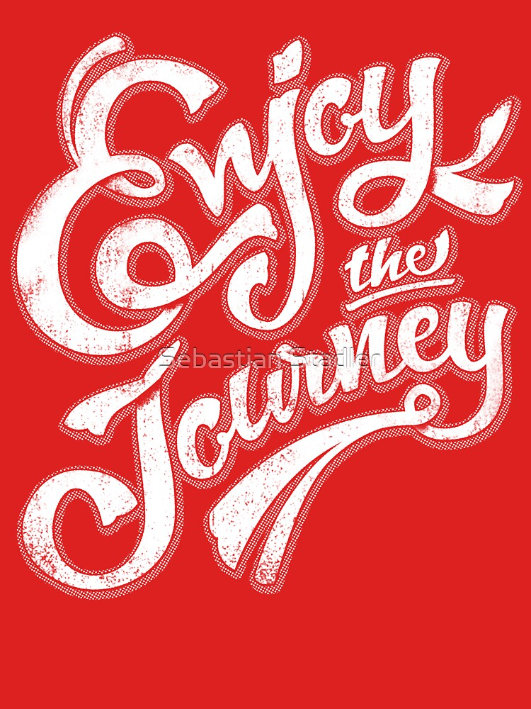 Enjoy the Journey - Motivational Quote Lettering Design by sebastianst
