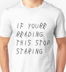 If you're reading this stop staring T-Shirts Cups Stickers Skirts and MUCH MORE T-Shirt