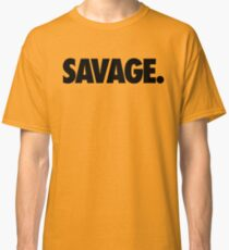 SAVAGE - (Black) Classic T-Shirt