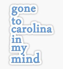 Gone to Carolina in my mind Sticker