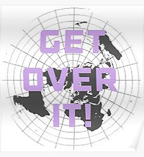 Flat earth get over it,  Poster