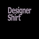 designer shirt by fuxart