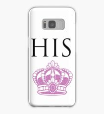 His Queen  Samsung Galaxy Case/Skin