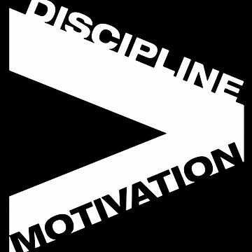 discipline over motivation by straightway