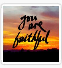 You Are Faithful Sticker