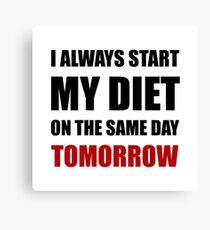 Diet Tomorrow Canvas Print