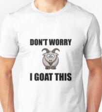 I Goat This Unisex T-Shirt