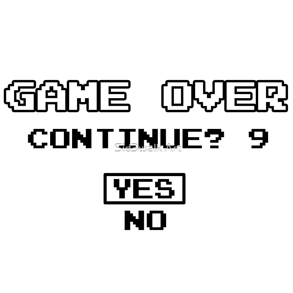 Game Over Geek Gaming Nerd Retro PC NES SNES PlayStation XBOX SEGA by Sid3walk Art