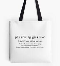 Passive Aggressive Tote Bag