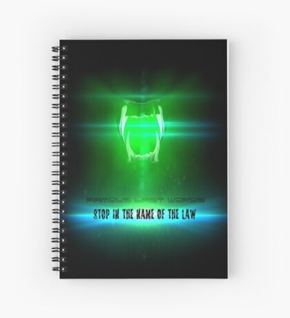 STOP in the name of the law - famous last words Spiral Notebook